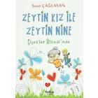 Zeytin Kız ve Zeytin Nine : Çiçekler Ülkesi'nde Suat Çağlayan