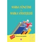 Marka Yönetimi ve Marka Stratejileri/Mehmet Akif Çakırer