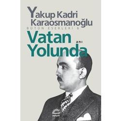 Vatan Yolunda Yakup Kadri Karaosmanoğlu İletişim Yayınları